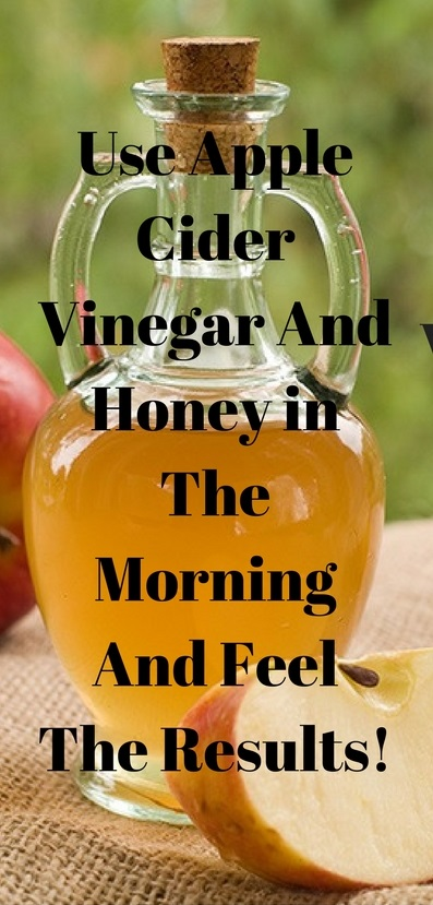Use Apple Cider Vinegar And Honey in The Morning And Feel The Results!