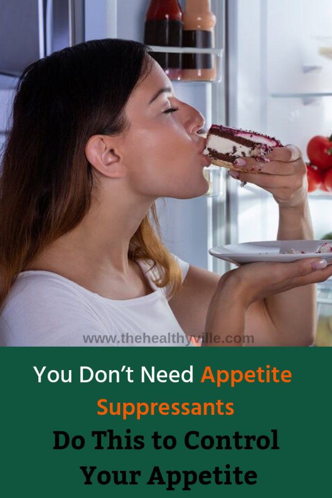 You Don't Need Appetite Suppressants; Do This to Control Your Appetite