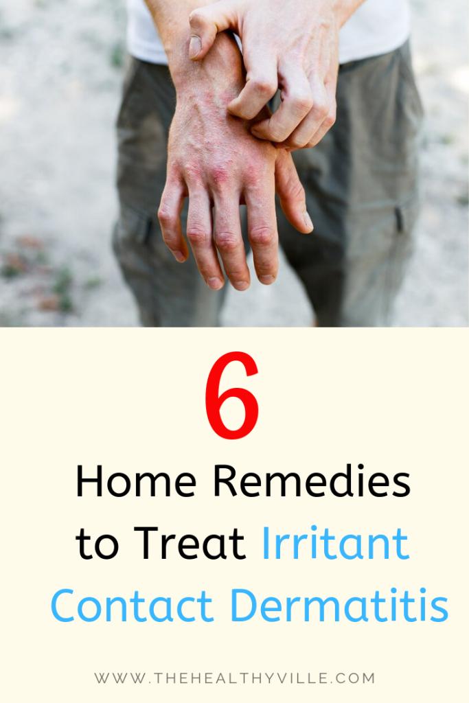 6 Home Remedies to Treat Irritant Contact Dermatitis