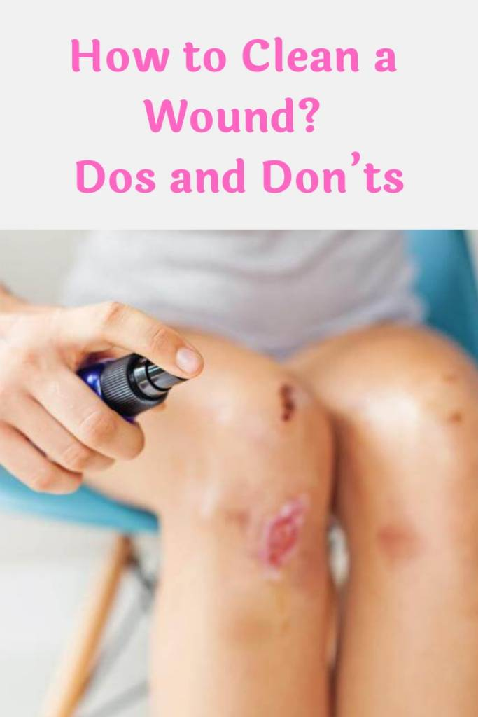 How to Clean a Wound_ – Dos and Don'ts