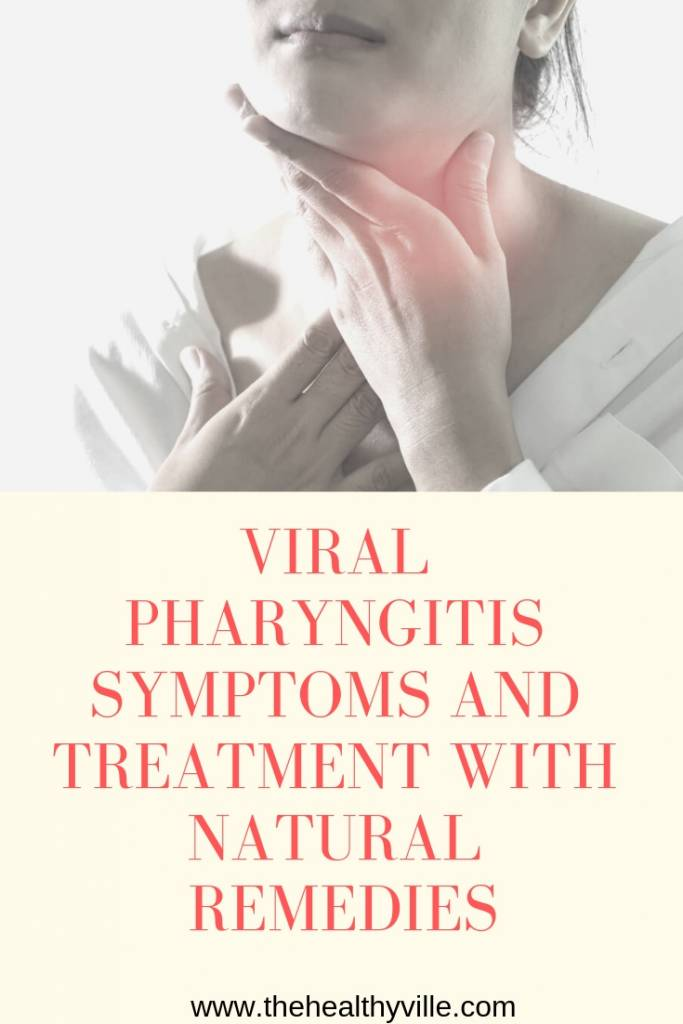 Viral Pharyngitis Symptoms and Treatment with Natural Remedies