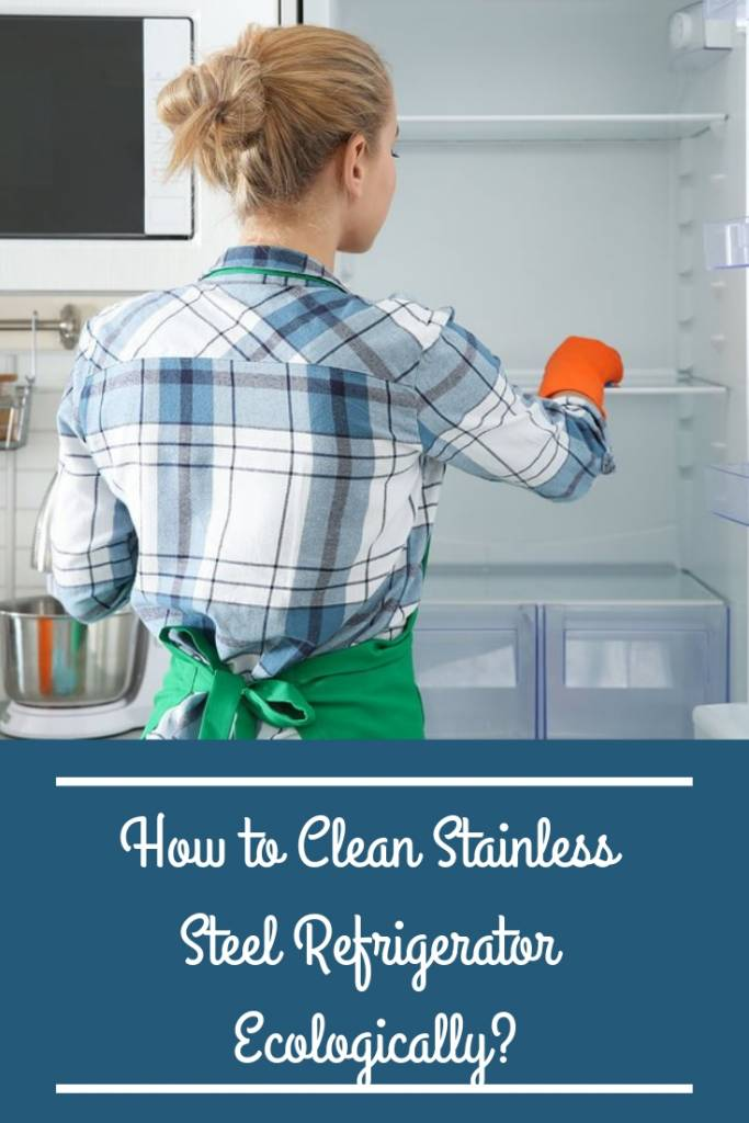 Learn how to clean stainless steel refrigerator without using methods with dangerous chemicals, but using only natural ingredients.