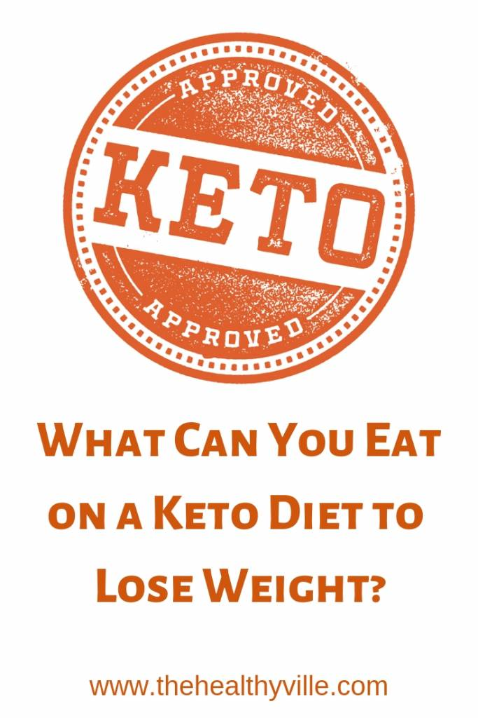 What Can You Eat on a Keto Diet to Lose Weight