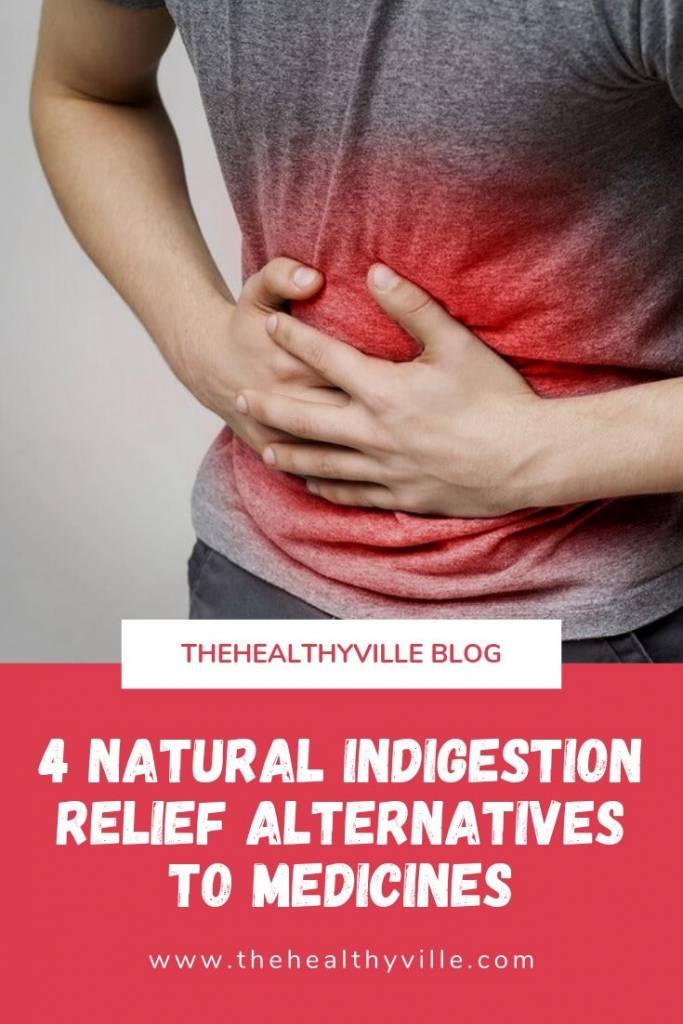 4 Natural Indigestion Relief Alternatives to Medicines