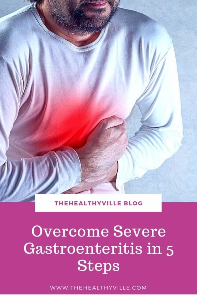 Overcome Severe Gastroenteritis in 5 Steps