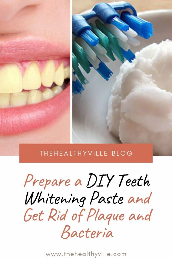 Prepare a DIY Teeth Whitening Paste and Get Rid of Plaque and Bacteria