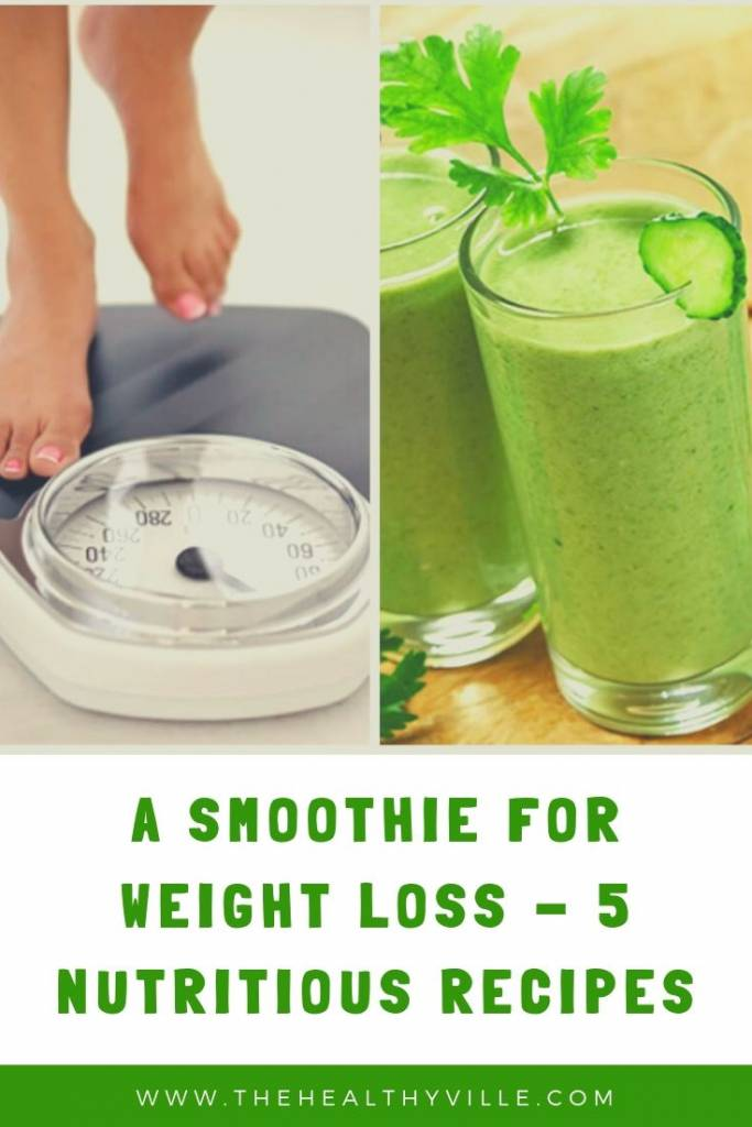 A Smoothie for Weight Loss - 5 Nutritious Recipes
