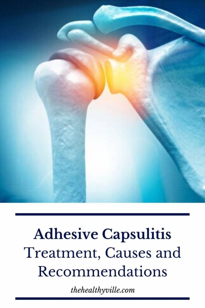 Adhesive Capsulitis Treatment, Causes and Recommendations
