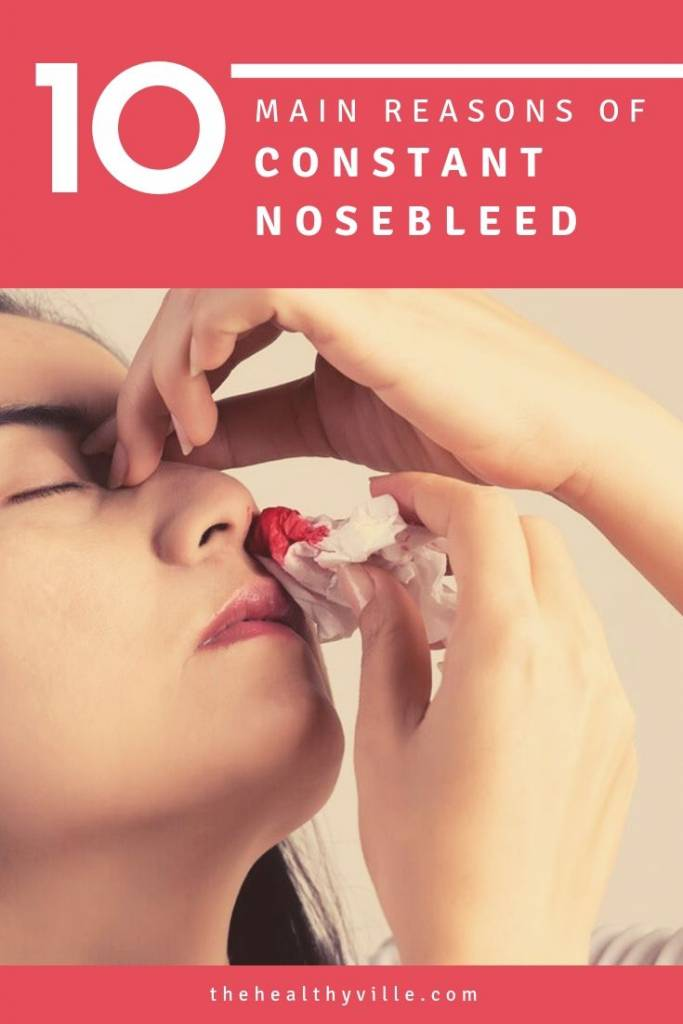 Constant Nosebleed – Find Out the 10 Main Reasons Why!
