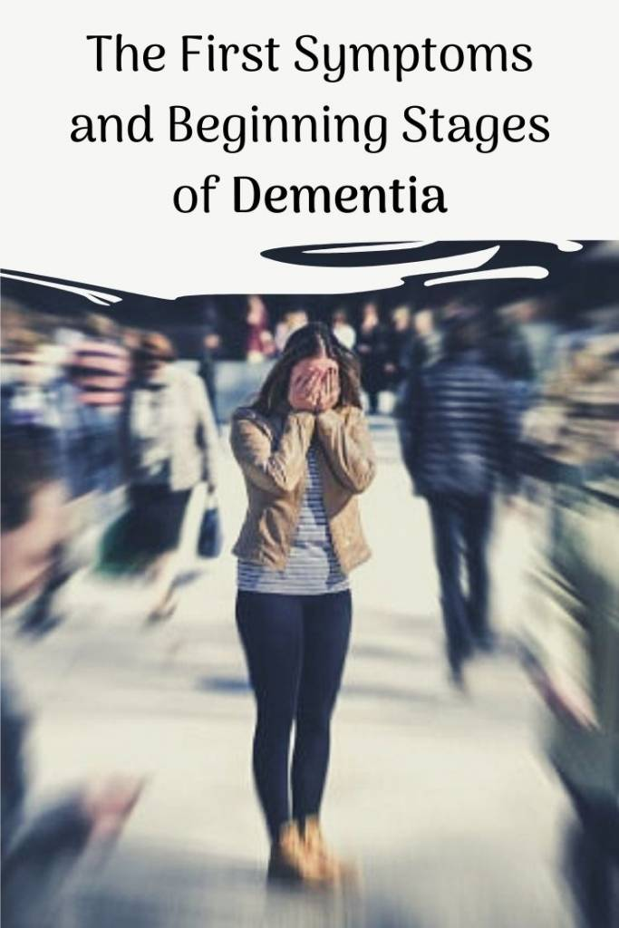 The First Symptoms and Beginning Stages of Dementia