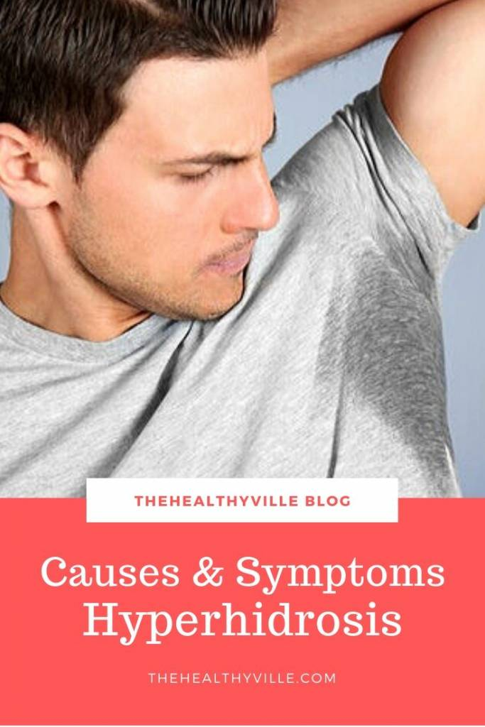 Know the Causes of Hyperhidrosis, Symptoms and Treatment Options