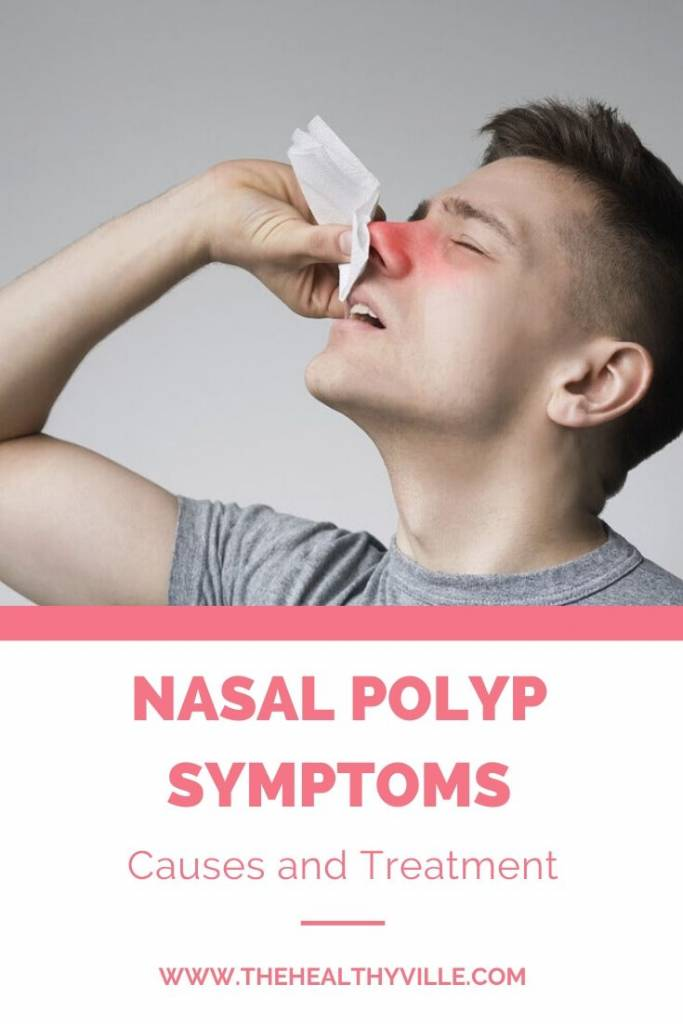 Nasal Polyp Symptoms, Causes and Treatment