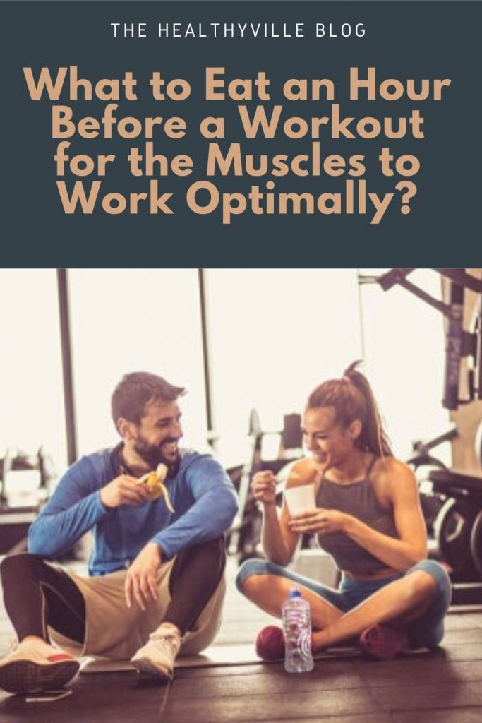 What to Eat an Hour Before a Workout for the Muscles to Work Optimally_