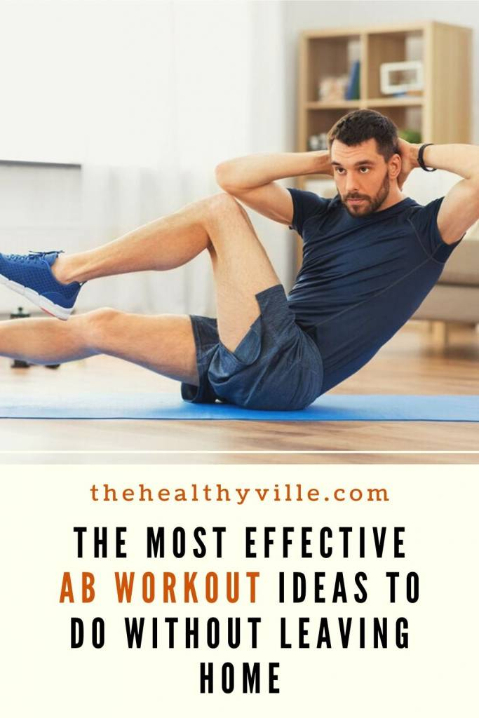 The Most Effective Ab Workout Ideas to Do without Leaving Home