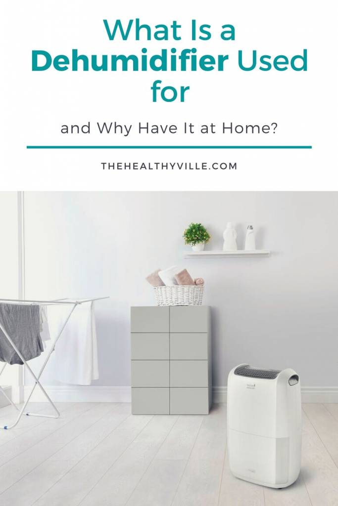 What Is a Dehumidifier Used for and Why Have It at Home_
