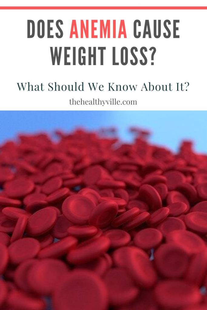 Does Anemia Cause Weight Loss_ What Should We Know About It_