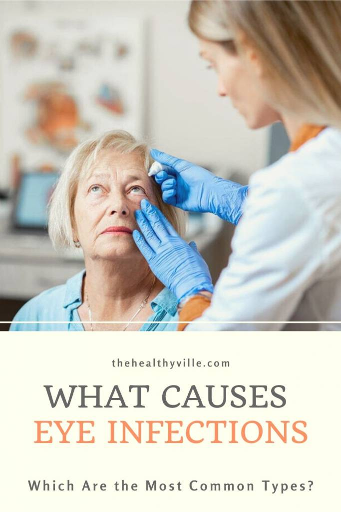 What Causes Eye Infections and Which Are the Most Common Types_