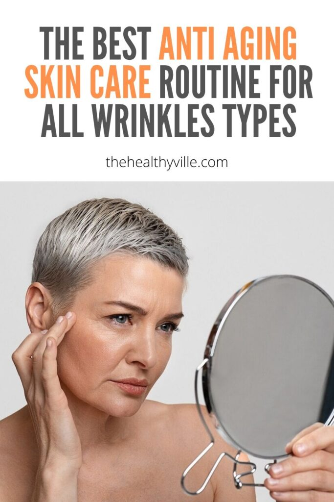 The Best Anti Aging Skin Care Routine for All Wrinkles Types