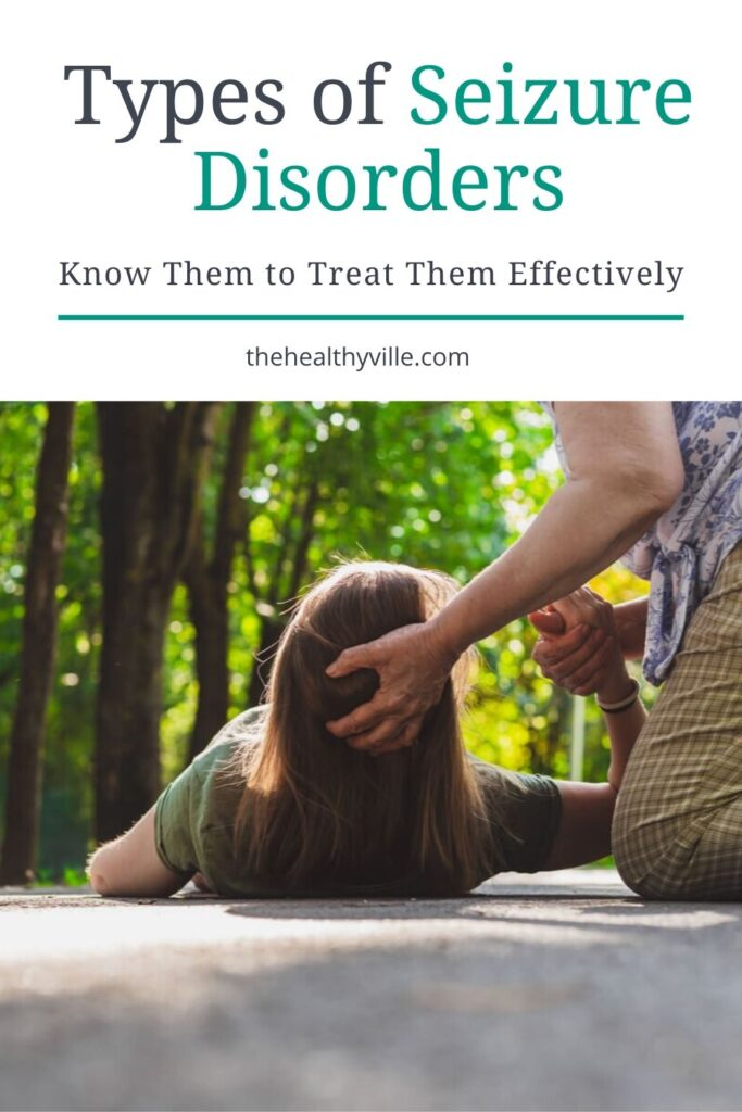 Types of Seizure Disorders – Know Them to Treat Them Effectively