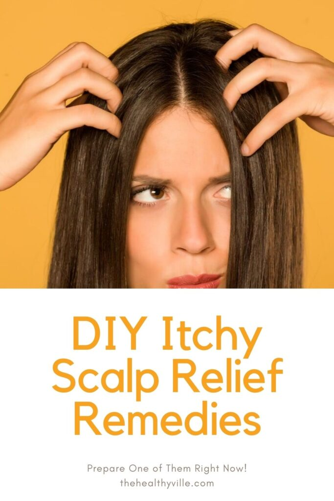 DIY Itchy Scalp Relief Remedies – Prepare One of Them Right Now!