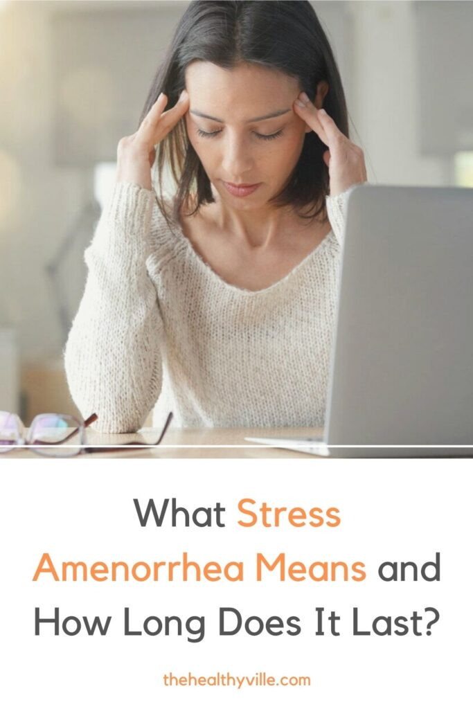 What Stress Amenorrhea Means and How Long Does It Last_