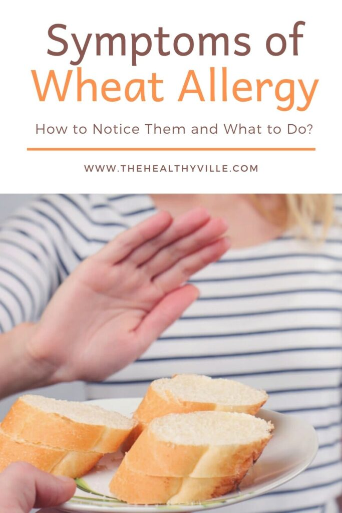 Symptoms of Wheat Allergy_ How to Notice Them and What to Do_