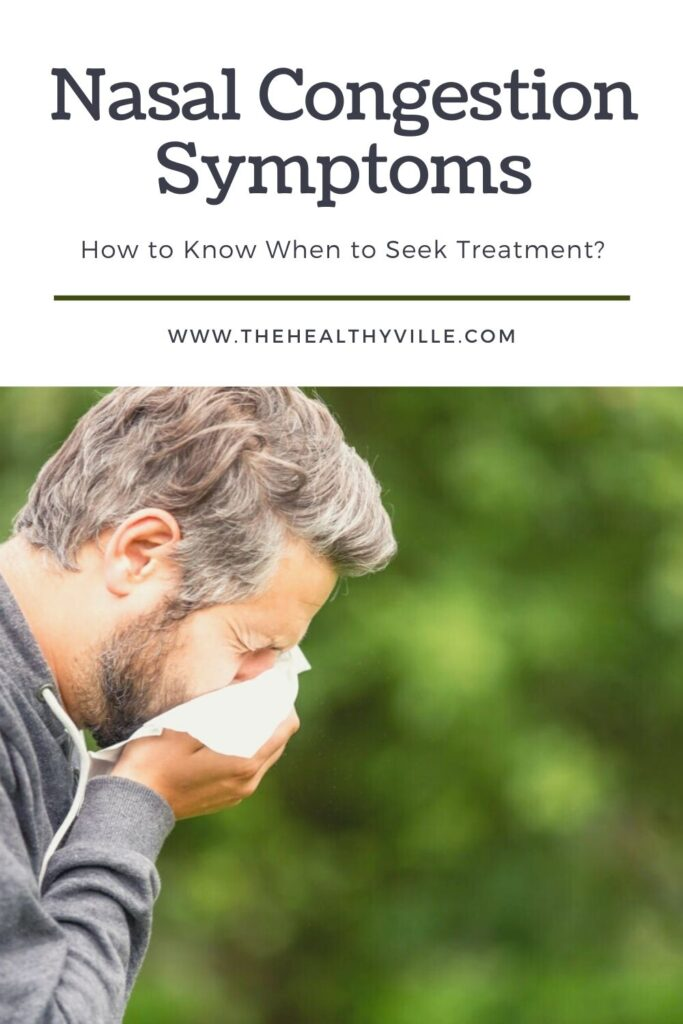 Nasal Congestion Symptoms – How to Know When to Seek Treatment_