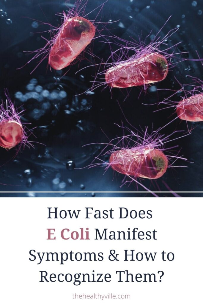How Fast Does E Coli Manifest Symptoms and How to Recognize Them_