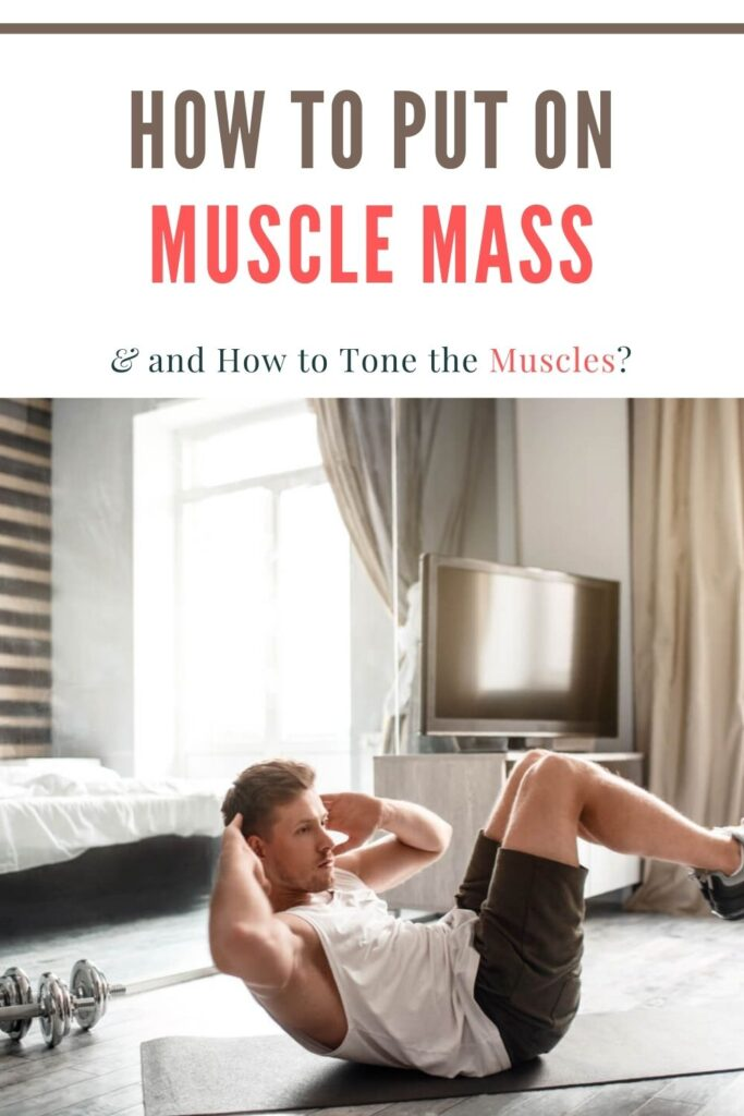 How to Put on Muscle Mass and How to Tone the Muscles_