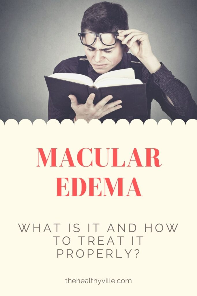 Macular Edema – What Is It and How to Treat It Properly_