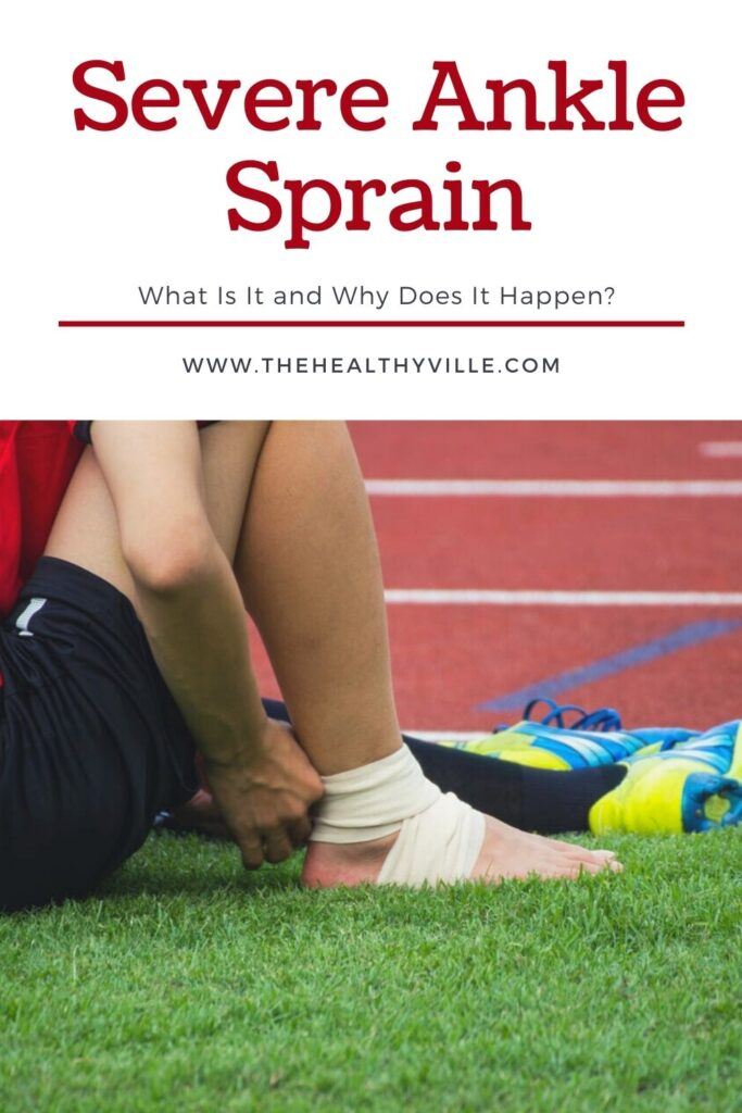 Severe Ankle Sprain – What Is It and Why Does It Happen_