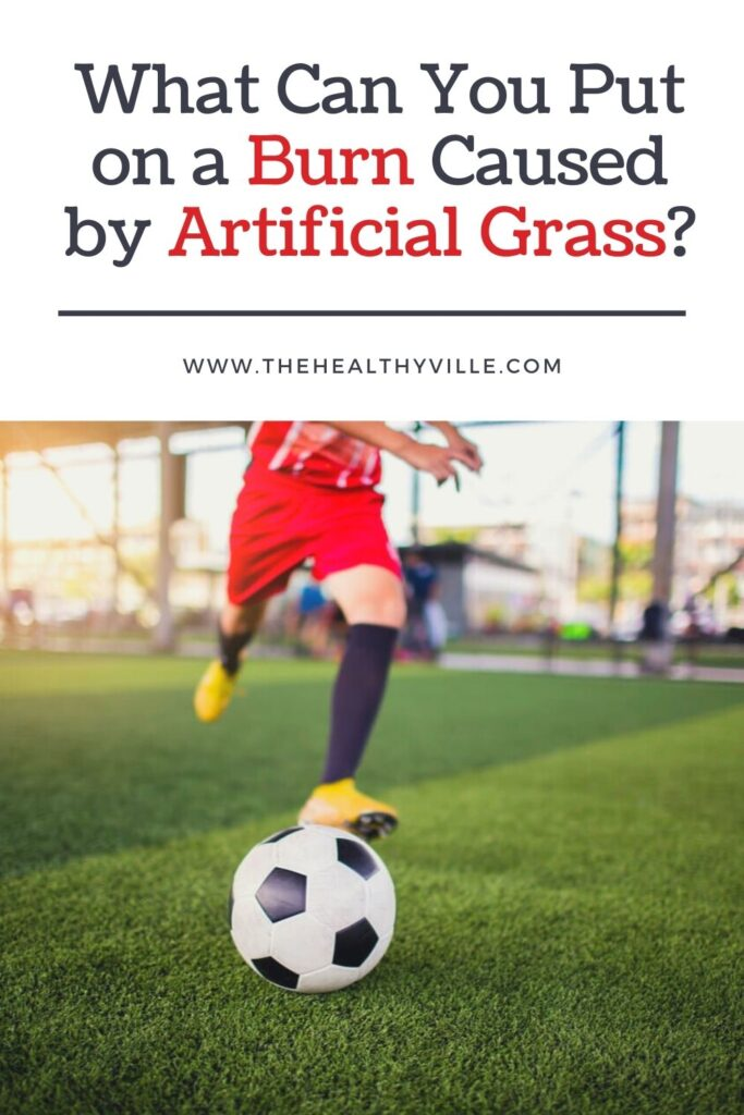 What Can You Put on a Burn Caused by Artificial Grass_