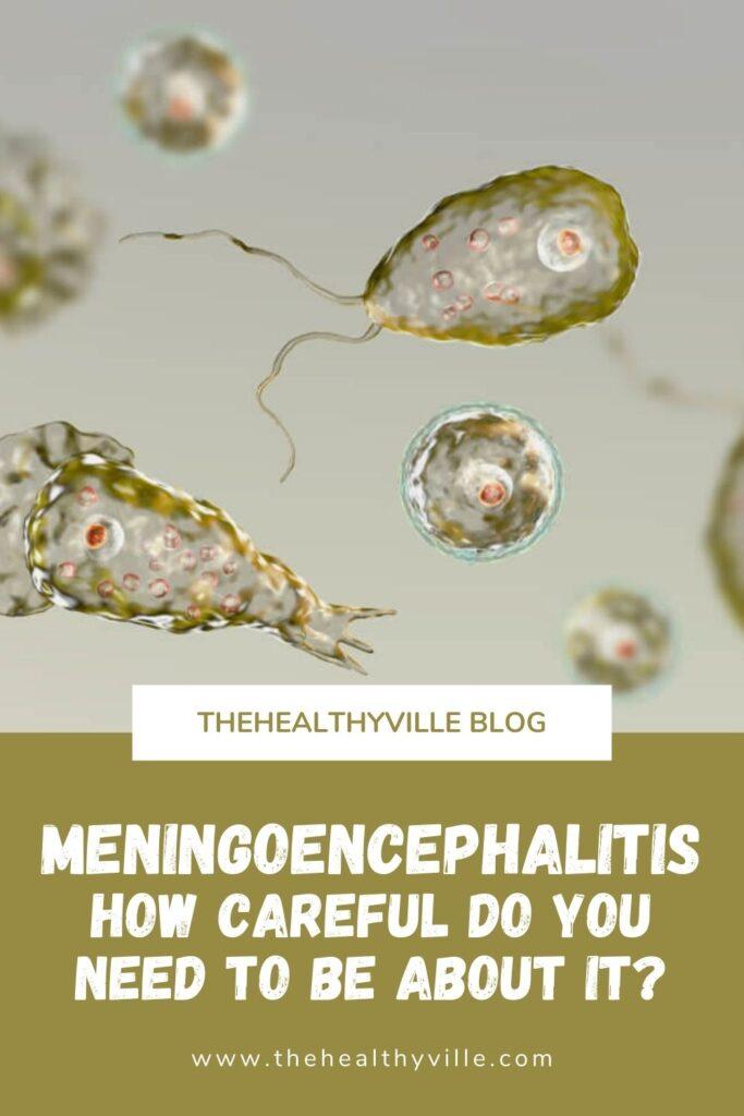 Meningoencephalitis – How Careful Do You Need to Be about It_