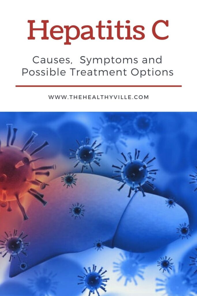 Causes of Hepatitis C, Symptoms and Possible Treatment Options