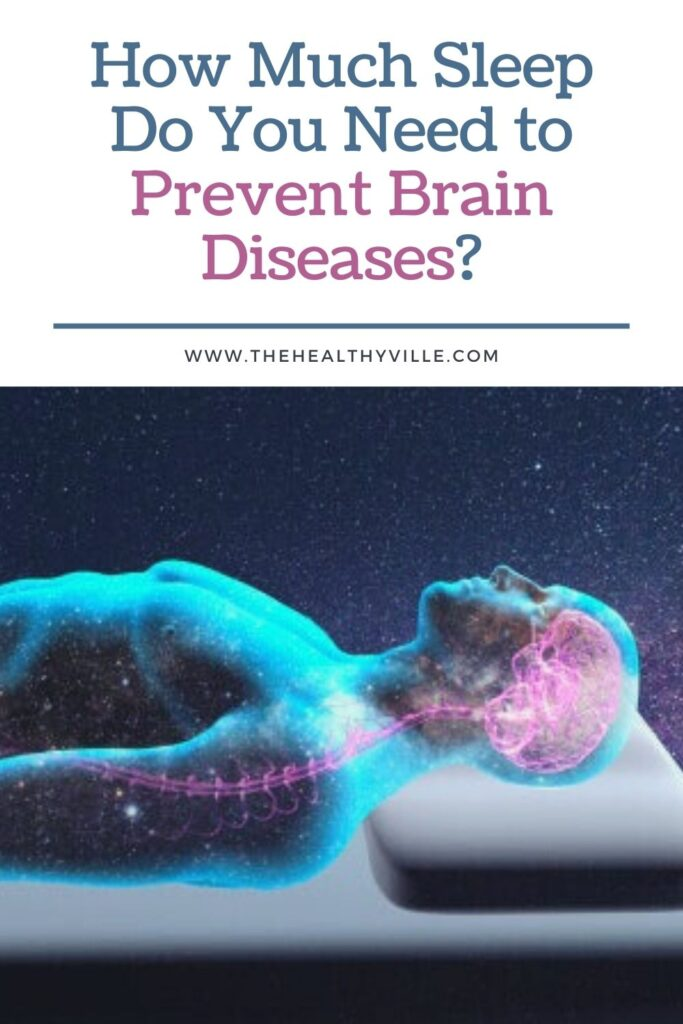 How Much Sleep Do You Need to Prevent Brain Diseases