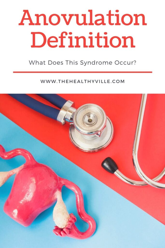 Anovulation Definition – What Does This Syndrome Occur